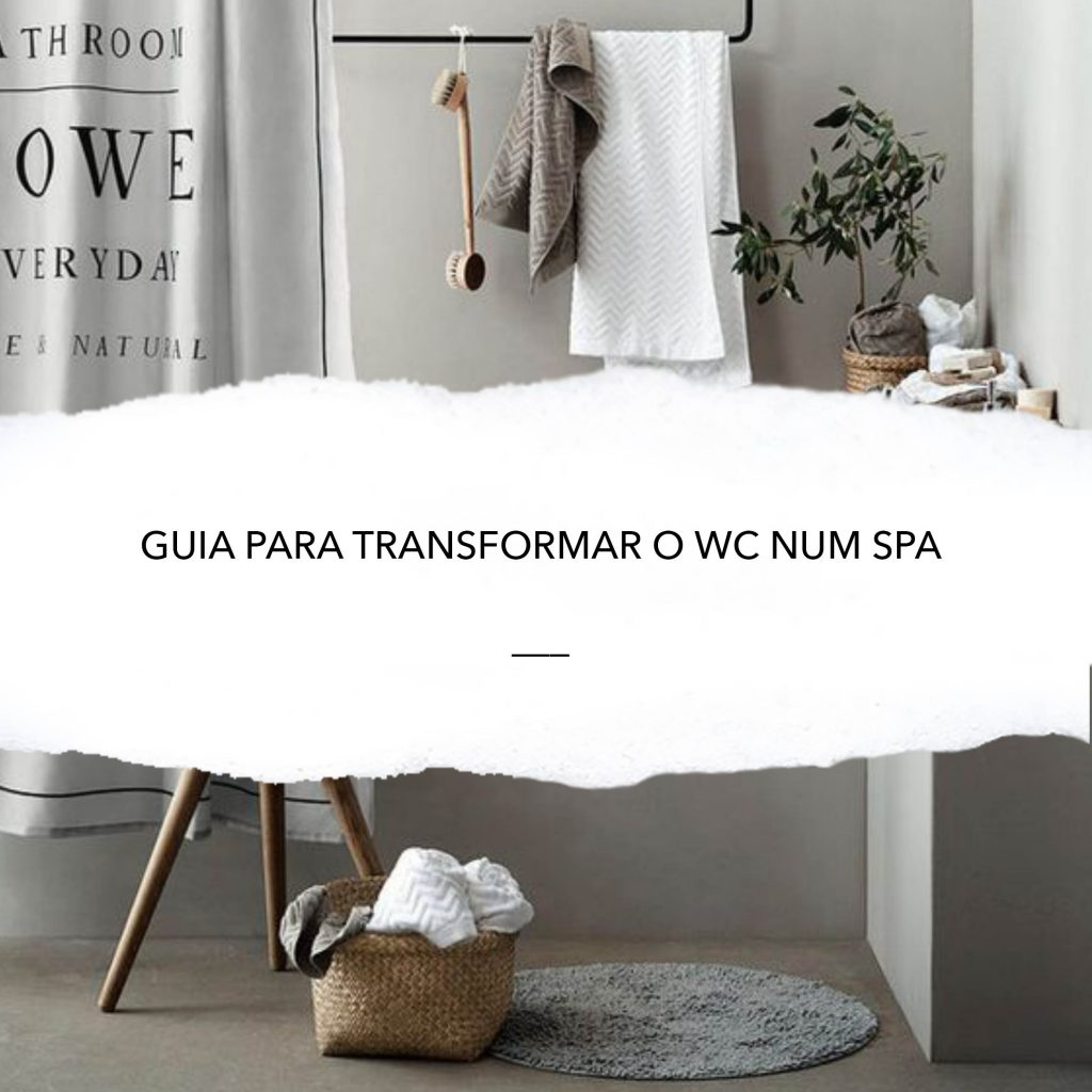 GUIA PARA TRANSFORMAR O WC NUM SPA